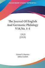 The Journal of English and Germanic Philology V18, No. 1-4 af Gustaf E. Karsten