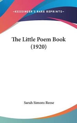 The Little Poem Book (1920) af Sarah Simons Reese