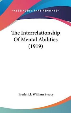 The Interrelationship of Mental Abilities (1919) af Frederick William Steacy