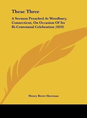 These Three af Henry Beers Sherman