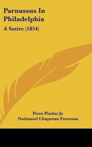 Parnassus in Philadelphia af Peter Pindar Jr, Nathaniel Chapman Freeman