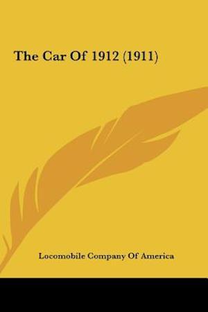 The Car of 1912 (1911) af Company O Locomobile Company of America, Locomobile Company of America