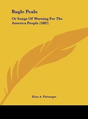 Bugle Peals af Eliza a. Pittsinger