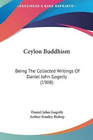Ceylon Buddhism af Daniel John Gogerly