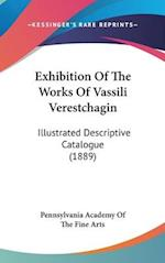 Exhibition of the Works of Vassili Verestchagin af Pennsylvania Academy of the Fine Arts, A Pennsylvania Academy of the Fine Arts