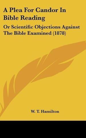 A Plea for Candor in Bible Reading af W. T. Hamilton