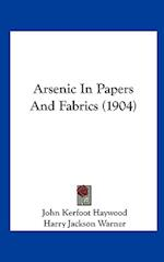 Arsenic in Papers and Fabrics (1904) af Harry Jackson Warner, John Kerfoot Haywood