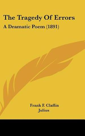 The Tragedy of Errors af Julius, Frank F. Claflin