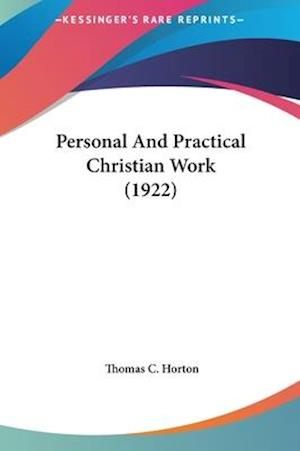 Personal and Practical Christian Work (1922) af Thomas C. Horton