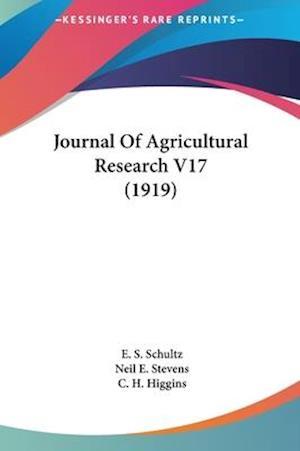 Journal of Agricultural Research V17 (1919) af C. H. Higgins, E. S. Schultz, Neil E. Stevens