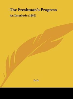 The Freshman's Progress af D. D., D. D. D.