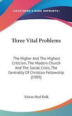 Three Vital Problems af Edwin Heyl Delk
