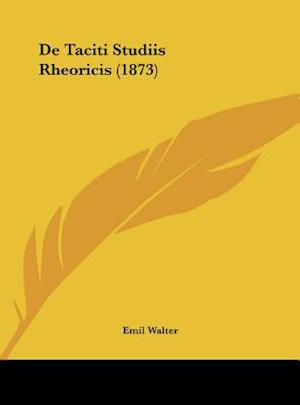 de Taciti Studiis Rheoricis (1873) af Emil Walter