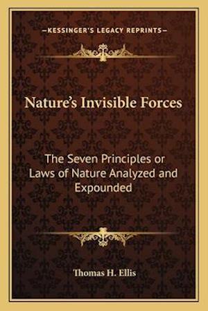 Nature's Invisible Forces af Thomas H. Ellis
