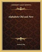 Alphabets Old and New af Lewis F. Day