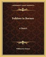 Folklore in Borneo af William H. Furness