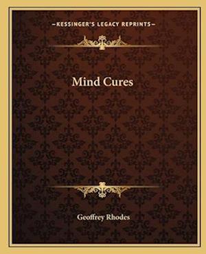 Mind Cures af Geoffrey Rhodes