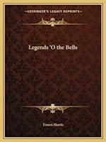 Legends 'o the Bells af Ernest Morris