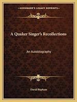A Quaker Singer's Recollections af David Bispham