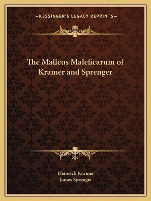 The Malleus Maleficarum of Kramer and Sprenger af James Sprenger, Heinrich Kramer