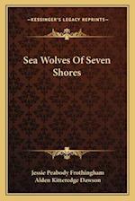Sea Wolves of Seven Shores af Jessie Peabody Frothingham