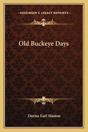 Old Buckeye Days af Darius Earl Maston