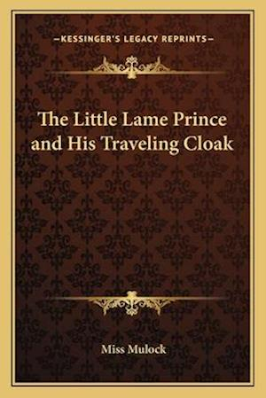 The Little Lame Prince and His Traveling Cloak af Miss Mulock