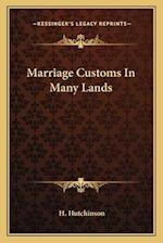 Marriage Customs in Many Lands af H. Hutchinson