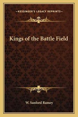 Kings of the Battle Field af W. Sanford Ramey