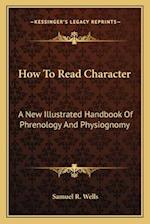 How to Read Character af Samuel R. Wells