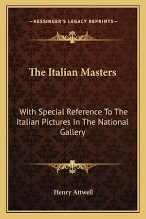 The Italian Masters af Henry Attwell