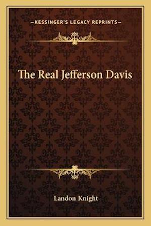 The Real Jefferson Davis af Landon Knight
