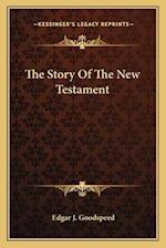 The Story of the New Testament af Edgar J. Goodspeed