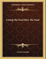 Letting the Dead Bury the Dead af Ursula N. Gestefeld