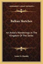 Balkan Sketches af Lester G. Hornby