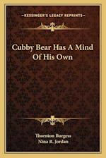 Cubby Bear Has a Mind of His Own af Thornton Burgess