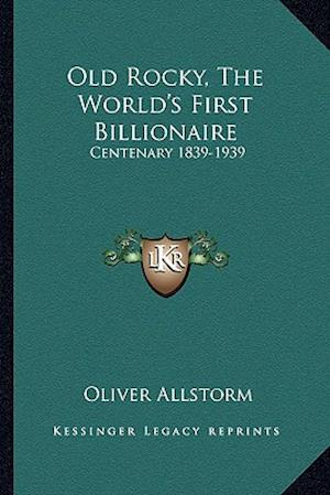 Old Rocky, the World's First Billionaire af Oliver Allstorm