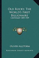 Old Rocky, the World's First Billionaire af Oliver Allstorm