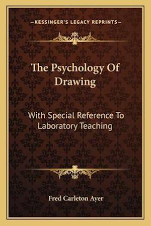 The Psychology of Drawing af Fred Carleton Ayer