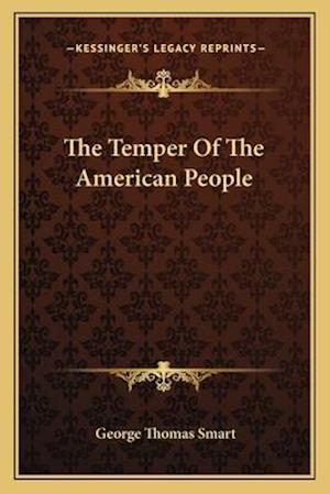 The Temper of the American People af George Thomas Smart