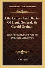 Life, Letters and Diaries of Lieut. General, Sir Gerald Graham af R. H. Vetch