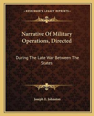 Narrative of Military Operations, Directed af Joseph E. Johnston