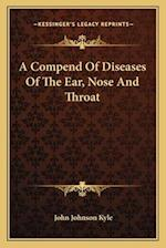A Compend of Diseases of the Ear, Nose and Throat af John Johnson Kyle