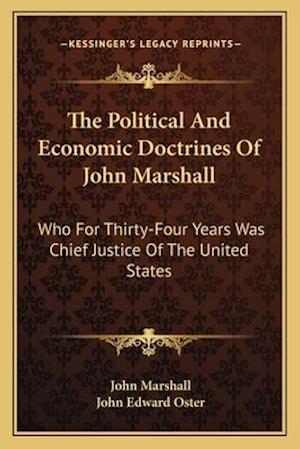 The Political and Economic Doctrines of John Marshall af John Marshall, John Edward Oster