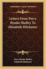Letters from Percy Bysshe Shelley to Elizabeth Hitchener af Percy Bysshe Shelley, Elizabeth Hitchener