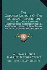The Colored Patriots of the American Revolution af William C. Nell