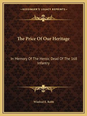 The Price of Our Heritage af Winfred E. Robb
