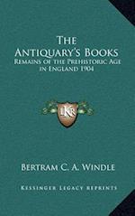 The Antiquary's Books af Bertram C. a. Windle