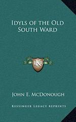 Idyls of the Old South Ward af John E. McDonough