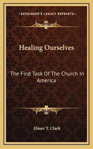 Healing Ourselves af Elmer T. Clark